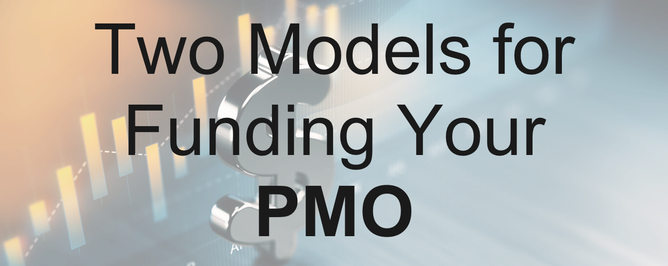 Two Models for Funding Your PMO