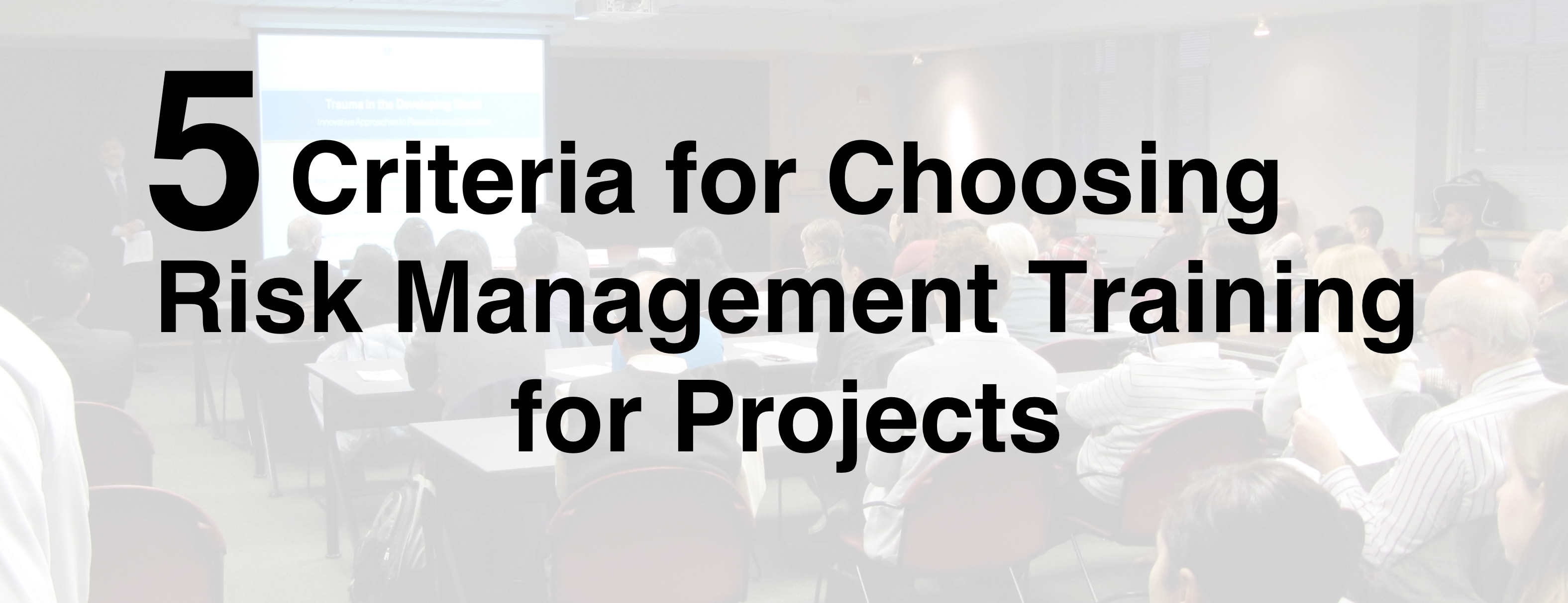 Choosing Risk Management Training for Projects